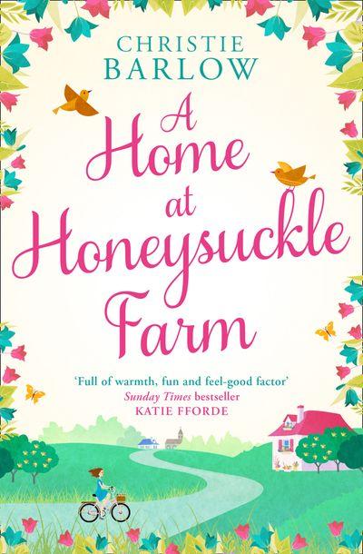 A Home at Honeysuckle Farm - Christie Barlow