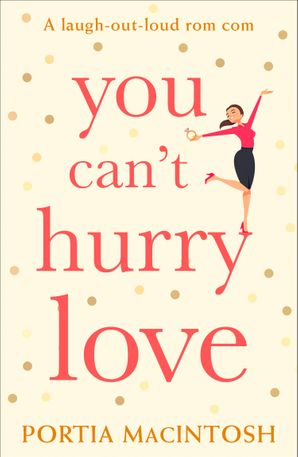 You Can't Hurry Love eBook  by Portia MacIntosh