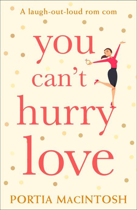 You Can't Hurry Love - Portia MacIntosh