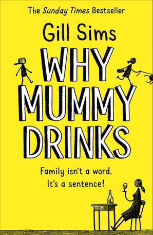 Why Mummy Drinks Paperback  by Gill Sims
