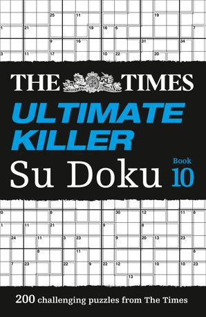 The Times Ultimate Killer Su Doku Book 10: 200 challenging puzzles from The Times (The Times Ultimate Killer) Paperback  by No Author