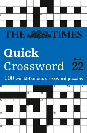 The Times Quick Crossword Book 22: 100 world-famous crossword puzzles from The Times2 Paperback  by John Grimshaw