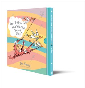 Oh, Baby, The Places You'll Go! Slipcase edition (Dr. Seuss) Hardcover  by Dr. Seuss