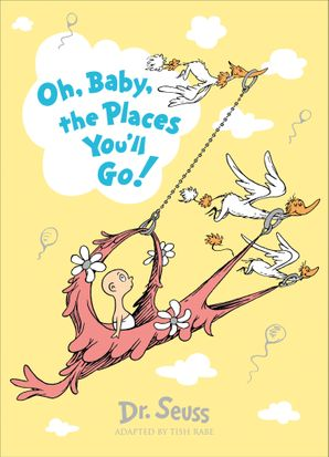 Oh, Baby, The Places You'll Go! (Dr. Seuss) Paperback  by Dr. Seuss