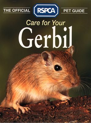 Care for your Gerbil (The Official RSPCA Pet Guide) eBook  by No Author