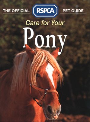 Care for your Pony (The Official RSPCA Pet Guide) eBook  by No Author