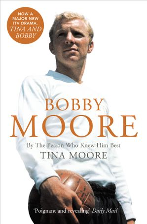 Bobby Moore Paperback TV tie-in edition by Tina Moore