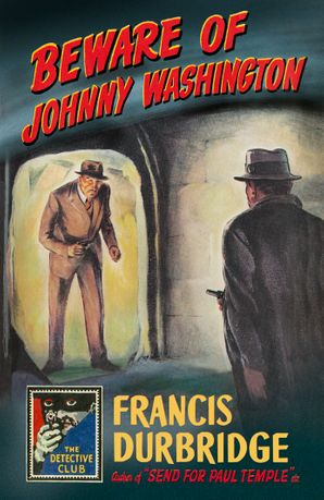 Beware of Johnny Washington Hardcover  by Francis Durbridge