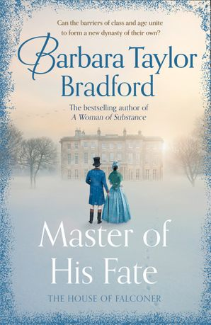 Master of His Fate Hardcover  by Barbara Taylor Bradford