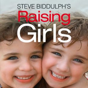 Raising Girls Download Audio Unabridged edition by Steve Biddulph