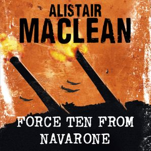 Force Ten from Navarone Download Audio Unabridged edition by Alistair MacLean