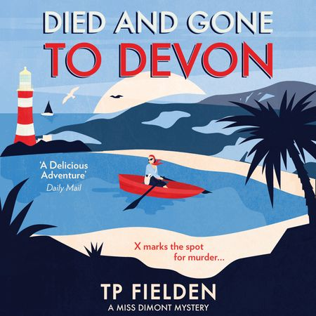 Died and Gone to Devon (A Miss Dimont Mystery, Book 4) - TP Fielden, Read by Eve Karpf