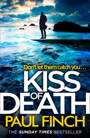 Kiss of Death Paperback  by Paul Finch