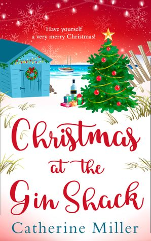 Christmas at the Gin Shack eBook  by Catherine Miller