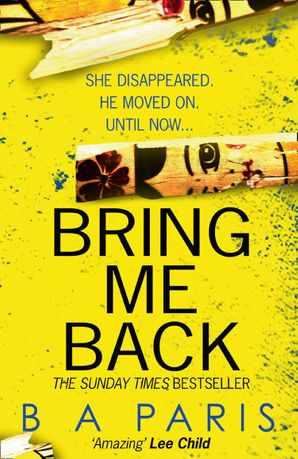 Bring Me Back Paperback  by B A Paris