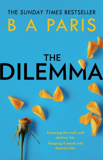 The Dilemma - B A Paris