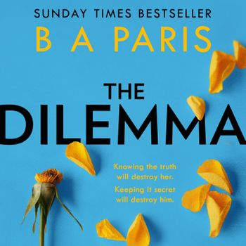 The Dilemma - B A Paris, Read by Beth Eyre and Peter Noble