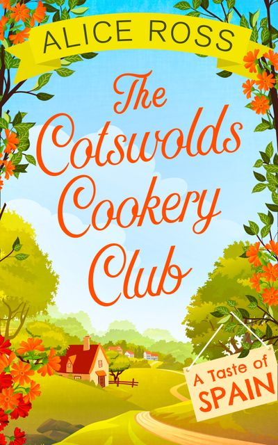 The Cotswolds Cookery Club: A Taste of Spain – Book 2 - Alice Ross