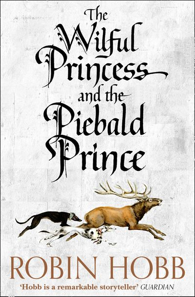 The Wilful Princess and the Piebald Prince - Robin Hobb