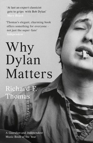 Why Dylan Matters Paperback  by