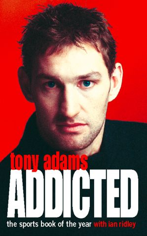 Addicted (Text Only) eBook  by Tony Adams