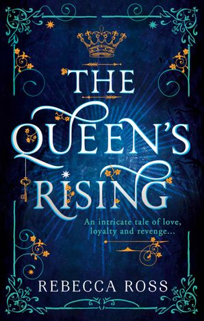 The Queen's Rising (The Queen's Rising, Book 1) Paperback  by