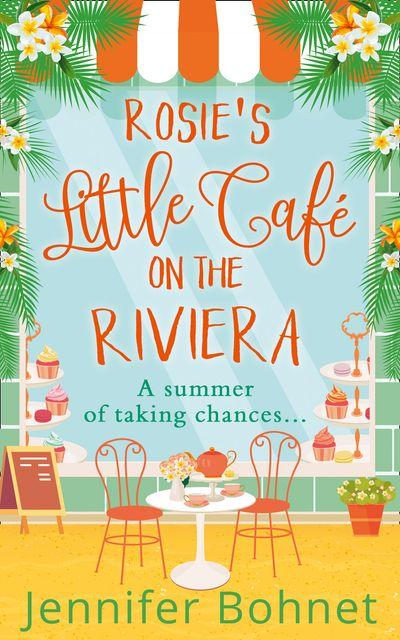 Rosie's Little Café on the Riviera - Jennifer Bohnet