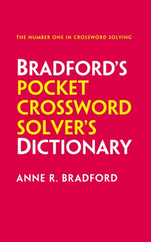 Collins Bradford's Pocket Crossword Solver's Dictionary: Over 125,000 solutions in an A-Z format Paperback Third edition by Anne R. Bradford
