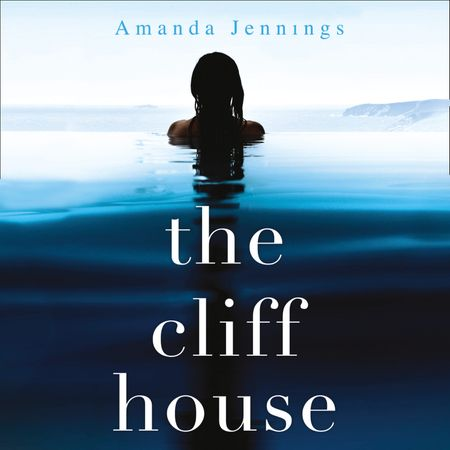The Cliff House - Amanda Jennings, Read by Joan Walker