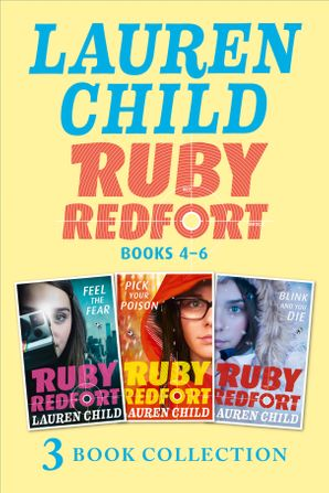 The Ruby Redfort Collection: 4-6: Feed the Fear; Pick Your Poison; Blink and You Die (Ruby Redfort) eBook  by Lauren Child