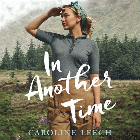 In Another Time by Caroline Leech, Read by Eilidh Beaton (Audio Book) -