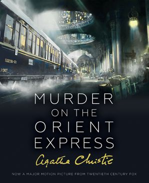 Murder on the Orient Express Hardcover Illustrated film tie-in edition by Agatha Christie