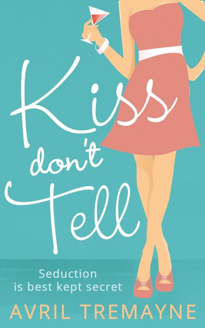 Kiss Don't Tell - Avril Tremayne