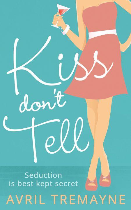 Kiss Don't Tell - Avril Tremayne