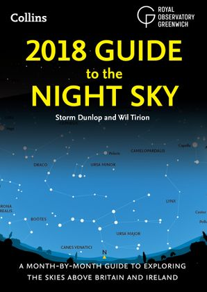 2018 Guide to the Night Sky Paperback  by Storm Dunlop