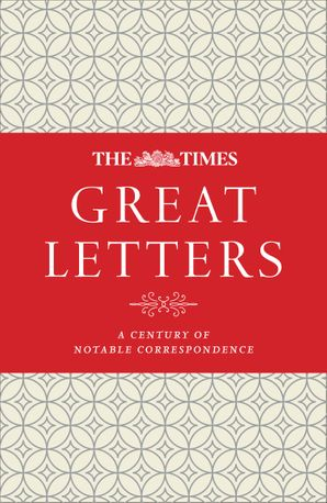 The Times Great Letters: A century of notable correspondence Hardcover  by No Author