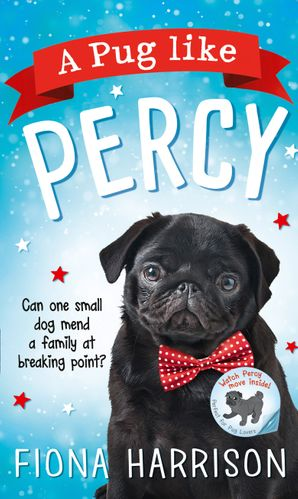 A Pug Like Percy Paperback First edition by Fiona Harrison
