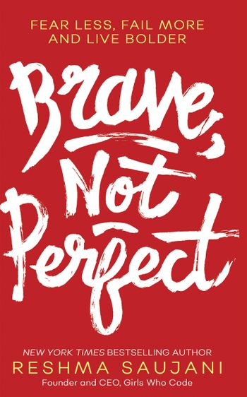 Brave, Not Perfect - Reshma Saujani