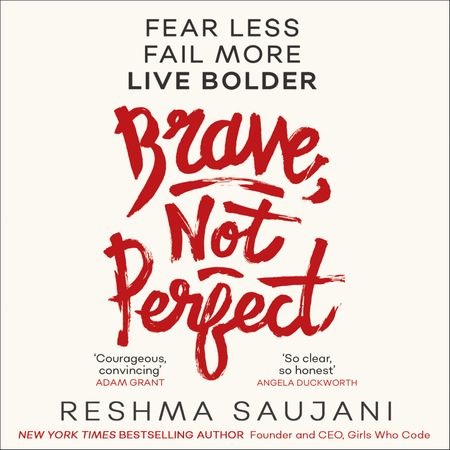 Brave, Not Perfect - Reshma Saujani, Read by Reshma Saujani