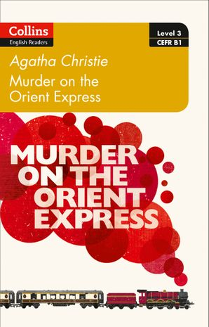 Murder on the Orient Express: B1 (Collins Agatha Christie ELT Readers) Paperback  by Agatha Christie