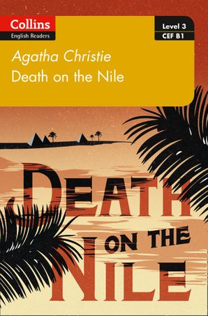 Death on the Nile: B1 (Collins Agatha Christie ELT Readers) Paperback  by Agatha Christie