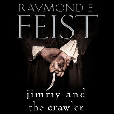 Jimmy and the Crawler - Raymond E. Feist, Read by Matt Bates