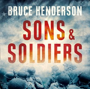 Sons and Soldiers Download Audio Unabridged edition by Bruce Henderson