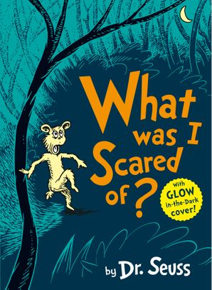 What Was I Scared Of? Paperback  by Dr. Seuss