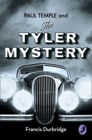 Paul Temple and the Tyler Mystery (A Paul Temple Mystery) eBook  by Francis Durbridge