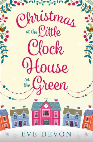 Christmas at the Little Clock House on the Green (Whispers Wood, Book 2) Paperback  by Eve Devon