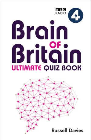 BBC Radio 4 Brain of Britain Ultimate Quiz Book Hardcover  by Russell Davies
