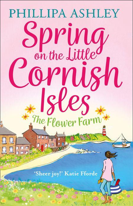 Spring on the Little Cornish Isles: The Flower Farm - Phillipa Ashley