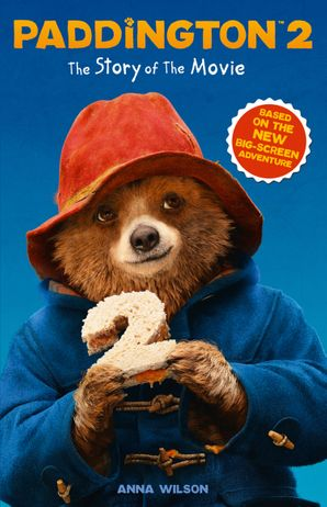 Paddington 2: The Story of the Movie: Movie tie-in Paperback  by Anna Wilson
