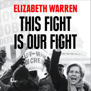 This Fight is Our Fight: The Battle to Save Working People  Unabridged edition by No Author
